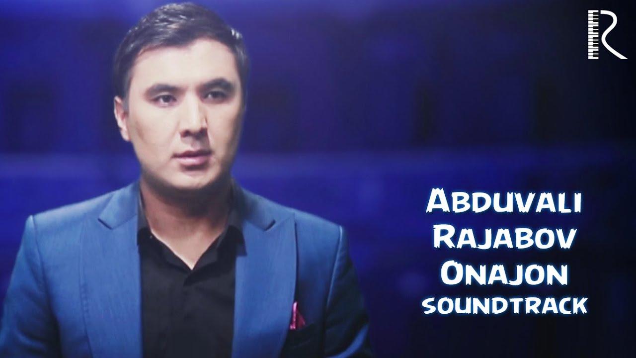 Abduvali Rajabov - Onajon   Абдували Ражабов - Онажон (soundtrack) #UydaQoling