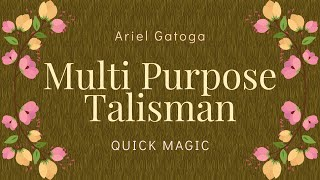 A Basic Multi Purpose Talisman  -- Quick Magic with Ariel Gatoga
