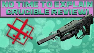 DESTINY - NO TIME TO EXPLAIN CRUCIBLE REVIEW!