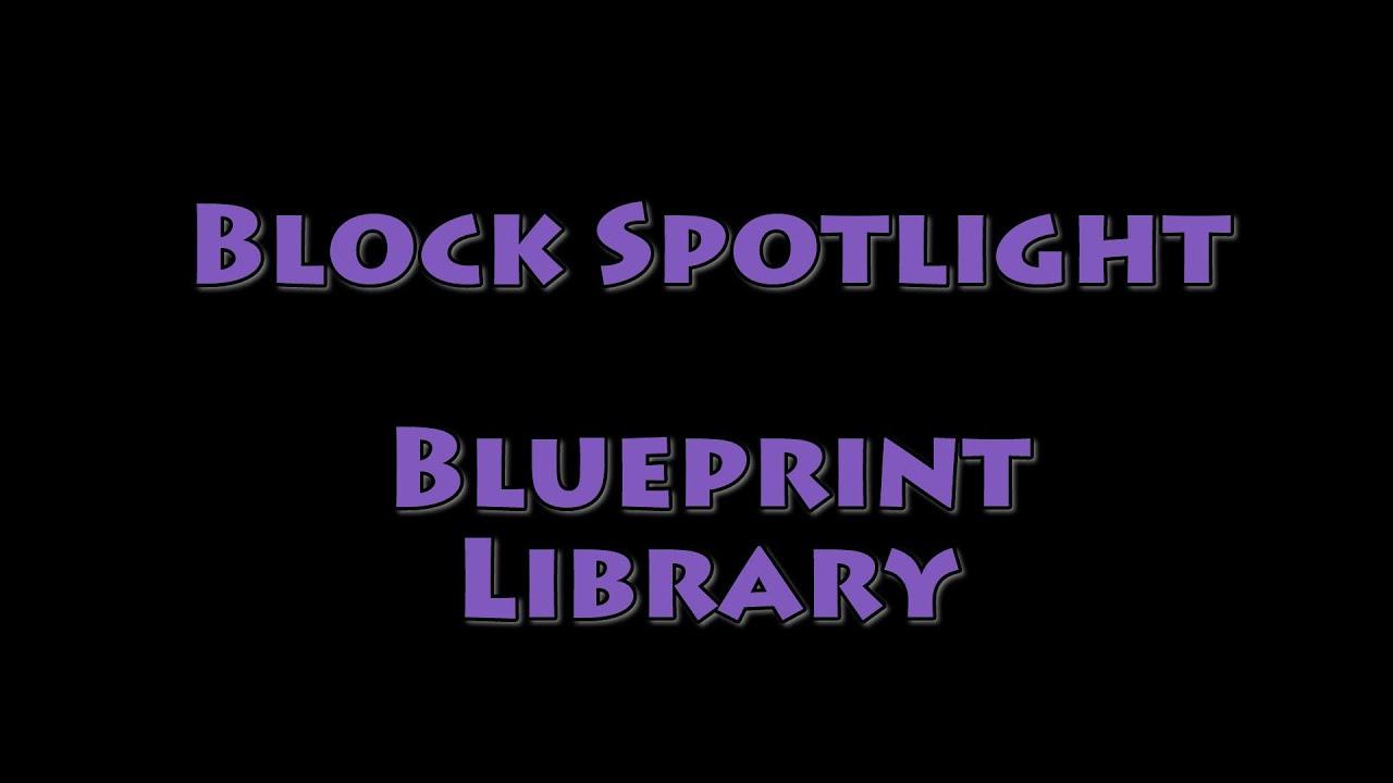 Block spotlight blueprint library youtube block spotlight blueprint library malvernweather Gallery