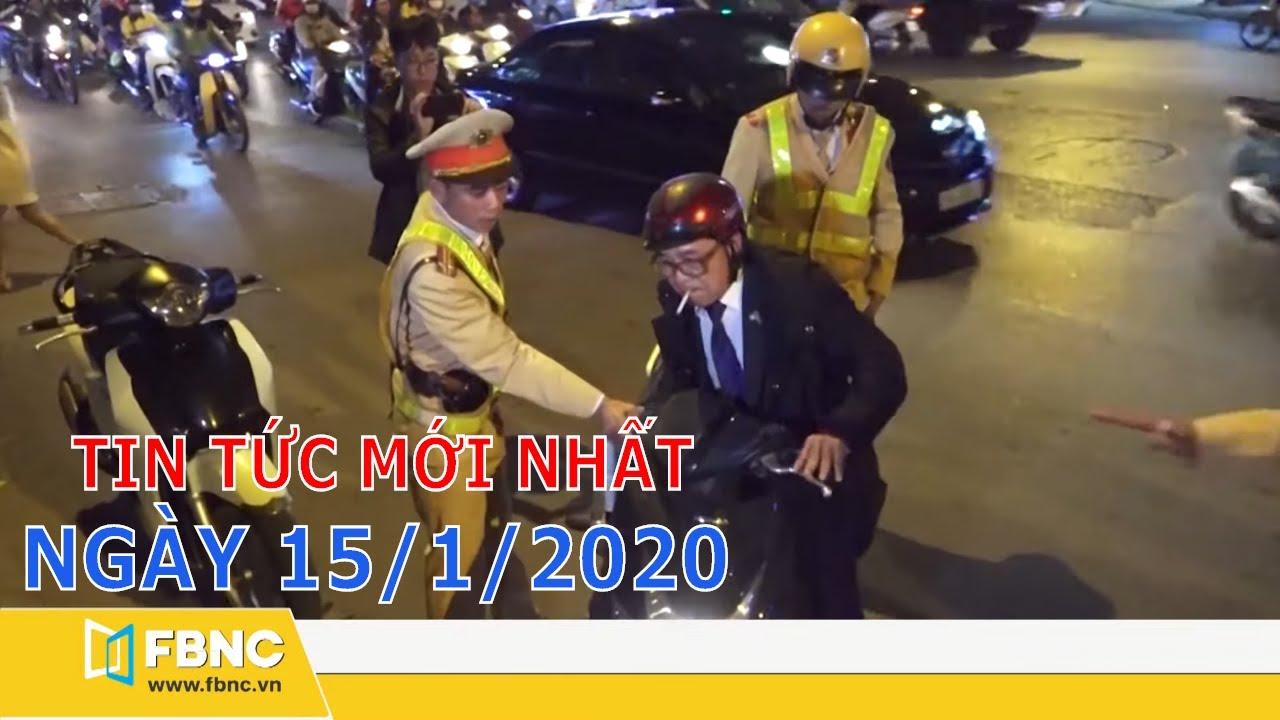 Tin tức Việt Nam mới nhất ngày hôm nay 15/1/2020 | Tin tức tổng hợp