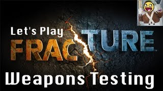 Let's Play Fracture | Bonus: Weapons Testing