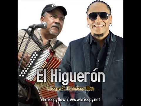 Krisspy Feat Francisco Ulloa - El Higuerón 2014