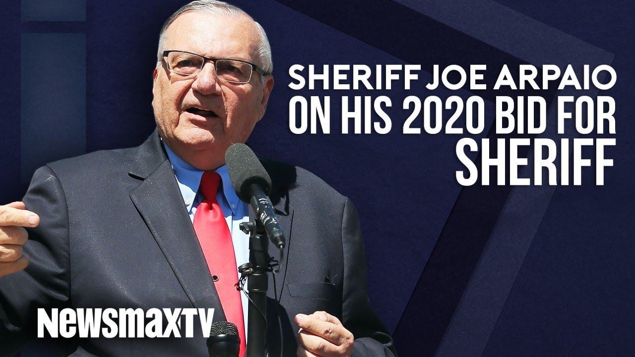 Newsmax TV Sheriff Joe Arpaio on his 2020 Bid for Sheriff