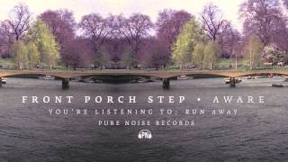 "Front Porch Step ""Run Away"""