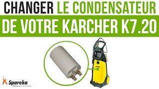 Comment changer le condensateur de votre Karcher K7.20 ?