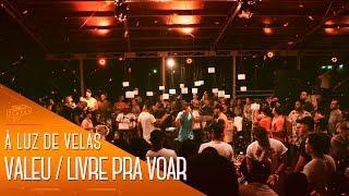 I Love Pagode - Valeu / Livre Pra Voar (Cover) - Exaltasamba   À Luz de Velas, A Festa