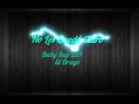 No les quedo claro - baby rap 228 ft lil drago