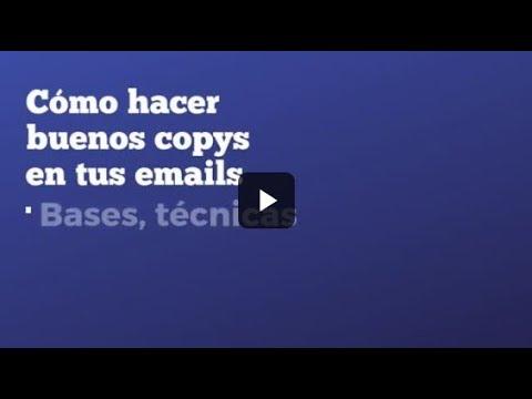 Cómo hacer buenos copys en tus emails: Bases, técnicas y fuentes de inspiración