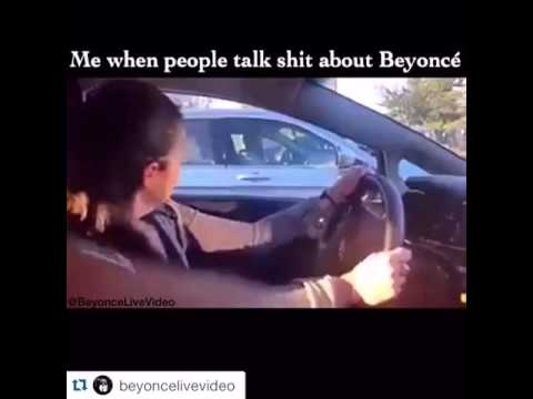 Me when people talk shit about Beyoncé