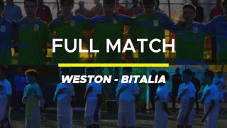 Full Match Weston VS B Italia We Love Football 2019