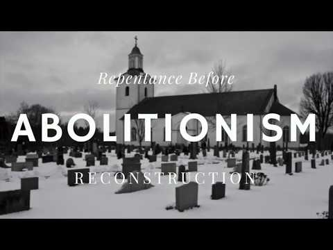 ABOLITIONISM - Repentance Before Reconstruction [CLIP]