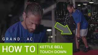 Single Arm Touch Down with Kettle Bell Tutorial w/ Marc Megna & Grand AC