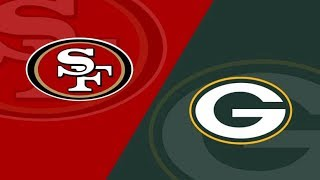 Green Bay Packers vs San Francisco 49ers Live Stream And Hanging Out!!