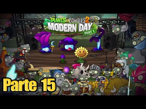 Plants vs Zombies 2 - Parte 15 Tiempos Modernos - Español