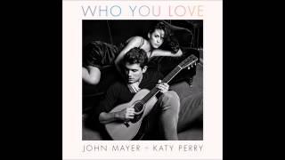 John Mayer Who You Love Audio Ft Katy Perry