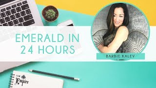 Emerald in 24 hours with Barbie Kalev