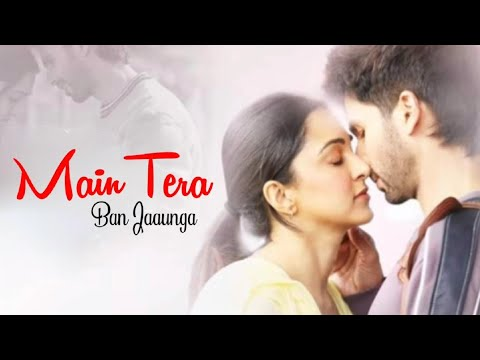 tera-ban-jaunga-whatsapp-status- -tulsi-kumar-&-akhil-sachdeva- -kabir-singh- -lyrics-song