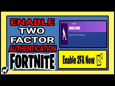 Fortnite How to Enable Two Factor Authentication |  Boogie Down Emote | Enable 2FA Fortnite