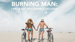 BURNING MAN: Like A Vacation, But Terrible