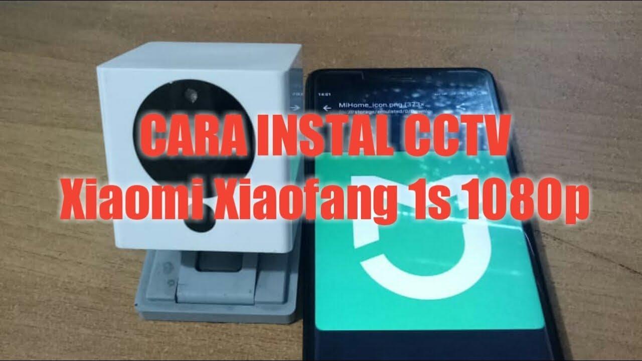 Cara Instal Cctv Xiaomi Xiaofang 1s 1080p Dengan Mudah
