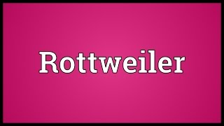 Rottweiler Meaning