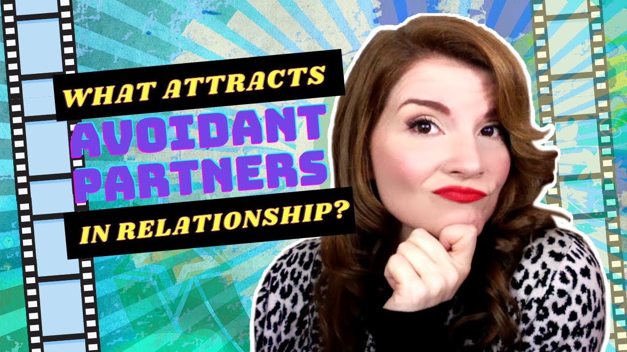 [Insecure Attachment] What Attracts Avoidant Partners in Relationship?