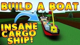 INSANE CARGO SHIP!   Build A Boat For Treasure ROBLOX
