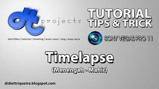 TUTORIAL #33 : Sony Vegas Pro 11 - Timelapse (Bahasa Indonesia)