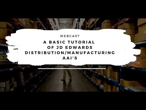 A Basic Tutorial Of JD Edwards Distribution Manufacturing AAI's