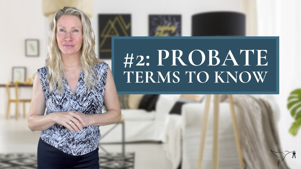 🏡📚📜Probate Glossary Main Line PA with Realtor Kimmy Rolph
