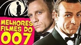 007 MELHORES FILMES DO 007!