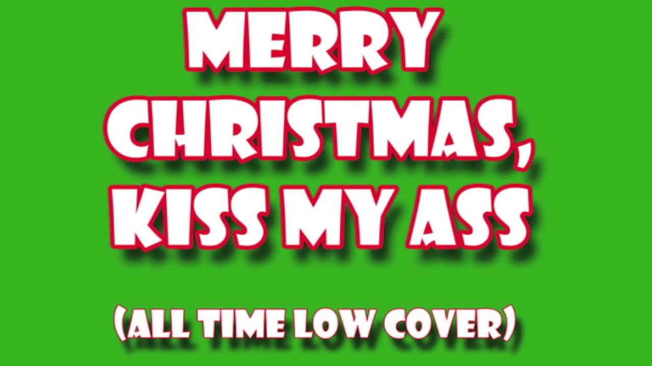 Merry Christmas, Kiss My Ass (cover) - YouTube