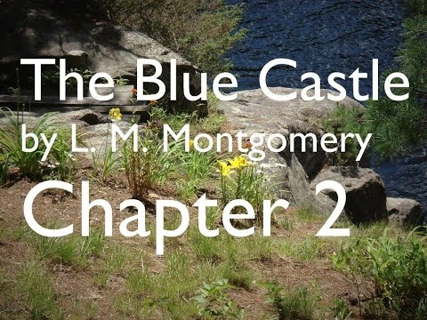 The Blue Castle by L. M. Montgomery - Chapter 2