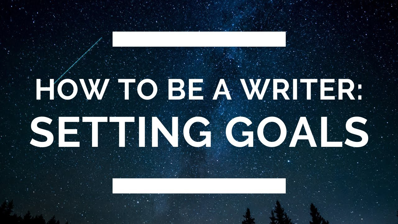 How to Be a Writer: Setting Long-Term Goals