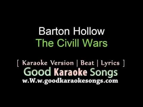 Barton Hollow  - The Civill Wars (Lyrics Karaoke) [ goodkaraokesongs.com ]