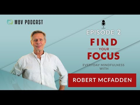 Focus Your Life - Everyday Mindfulness | Robert McFadden