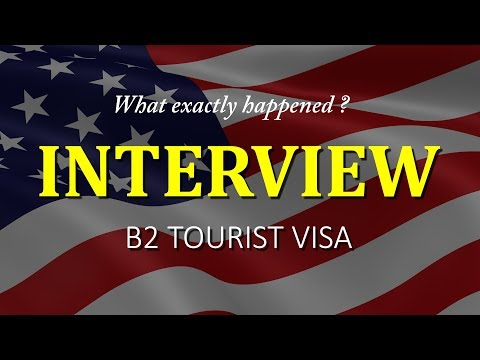 B2 Visa Interview Questions - My Experience