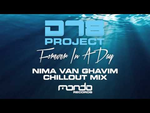DT8 Project - Forever In A Day (Nima van Ghavim Chillout Mix) [Mondo Records]
