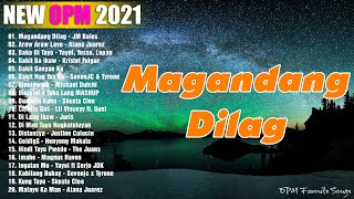 New OPM Love Songs 2021 - New Tagalog Songs 2021 Playlist - This Band, Juan Karlos, Moira Dela Torre