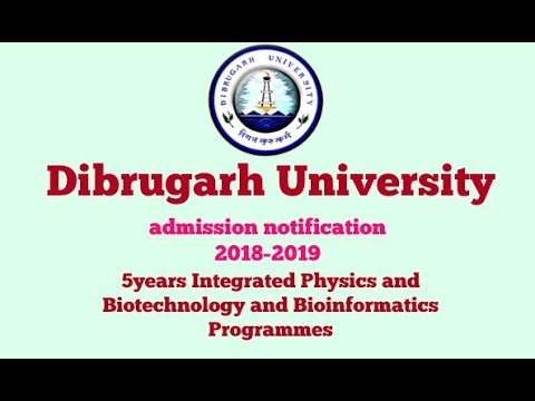 Dibrugarh University 5 years Integrated Physics and Biotechnology & Bioinformatic Program Admission