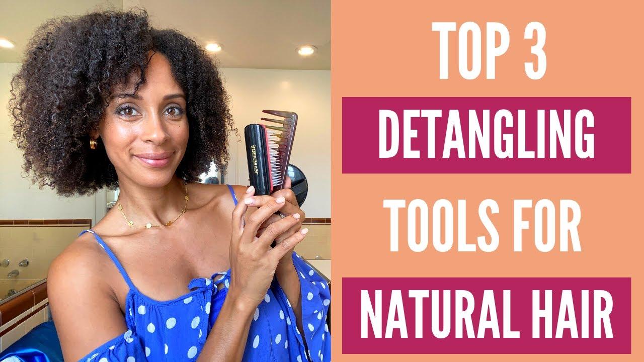 Top 3 Detangling Tools for Natural Hair