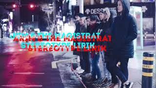 Download Akim & The Majistrate - Stereotype  lirik