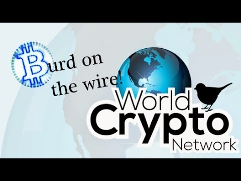 World Crypto Network - Burd on the Wire - Episode 1