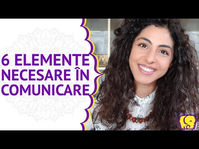 Comunicare - 6 Elemente Necesare în Comunicarea Ta