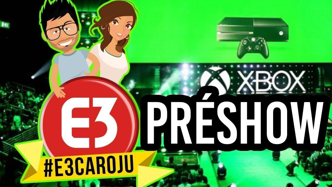 Le PréShow XBOX en #E3CaroJu