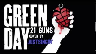 21 Guns | Green Day  | Cover by Justingin'