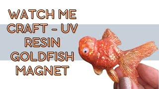 Watch me Craft - UV Resin goldfish magnet