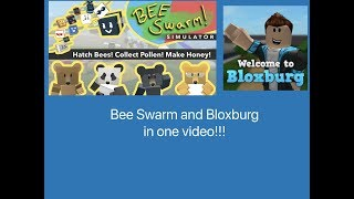 Roblox bee swarm and bloxsburg