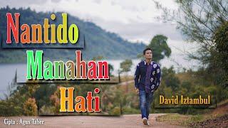 Download lagu David Iztambul - Nan Tido Manahan Hati (Cover)